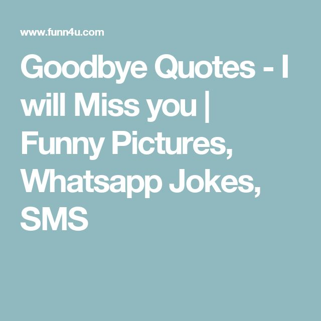 Farewell Funny Quotes: Top 25+ Best Funny Goodbye Quotes Ideas On Pinterest