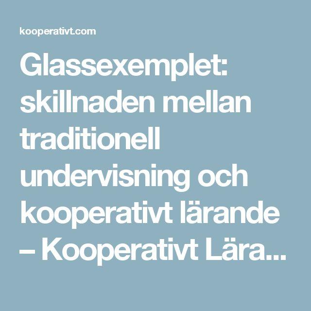 Glassexemplet: skillnaden mellan traditionell undervisning och kooperativt lärande – Kooperativt Lärande