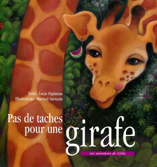 Pas de taches pour une girafe / Lucie Papineau