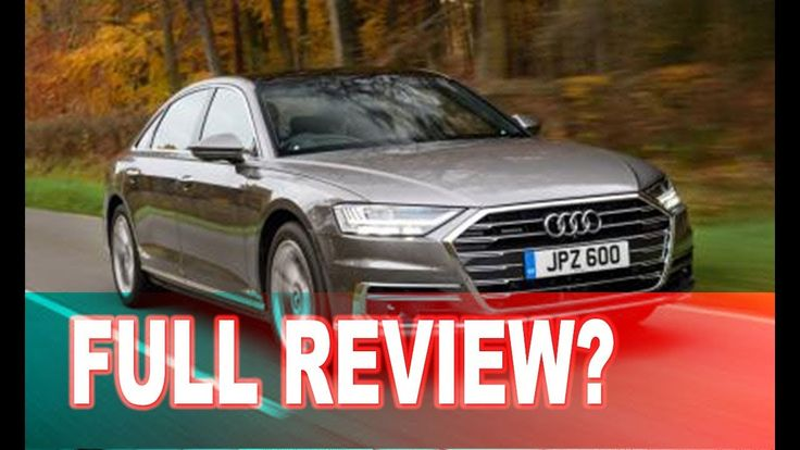 Audi A8 2018 Review Preview Overall Rating | Price Release Date Reclining Rear Seat Light Reliabilty - Audi A8 2018 Review Preview Overall Rating | Price Release Date Reclining Rear Seat Light Reliabilty -- Thanks for watching! Don't forget to like share and subscribe! --  If you searching about  audi a8 ambient lighting  then you are on the right video we provide you a video about  audi a8 accident  a video about  audi a8 alex on autos like you want. In this  audi a8 avant video…