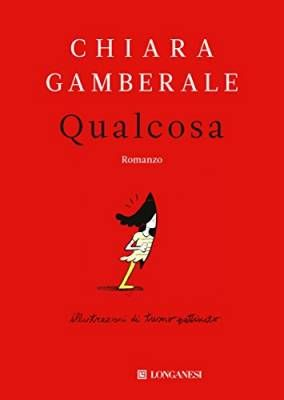 """""""Qualcosa"""", la fiaba per tutti di Chiara Gamberale"""
