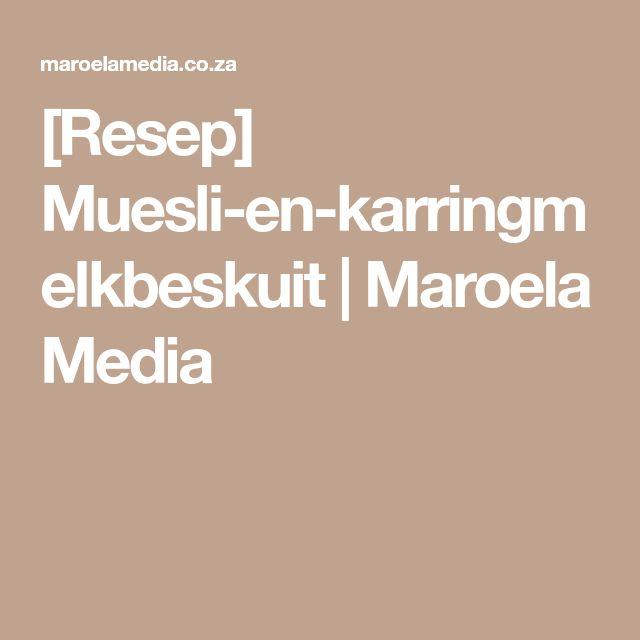 [Resep] Muesli-en-karringmelkbeskuit | Maroela Media