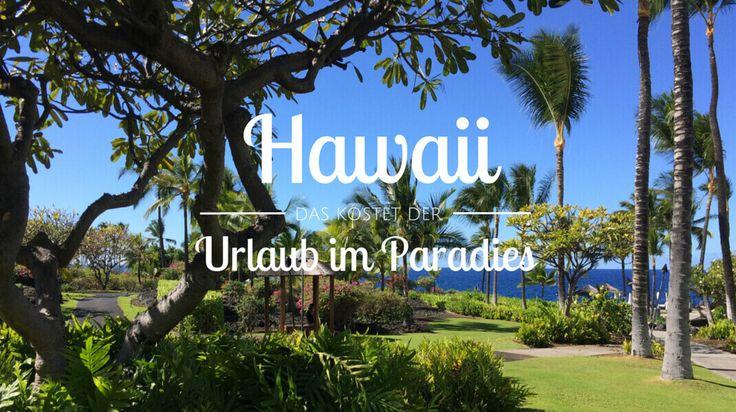Urlaub in Hawaii ist teuer. Mit welchen Kosten du rechnen musst und wie du sie niedrig hältst, erfährst du hier. Mit Preisbeispielen und Erfahrungswerten.