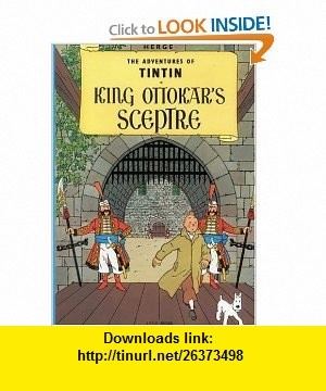 King Ottokars Sceptre (The Adventures of Tintin) (9780316358316) Herg� , ISBN-10: 0316358312  , ISBN-13: 978-0316358316 ,  , tutorials , pdf , ebook , torrent , downloads , rapidshare , filesonic , hotfile , megaupload , fileserve