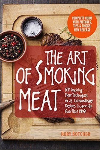 The Art of Smoking Meat: TOP Smoking Meat Techniques & 25 Extraordinary Recipes To Jazz Up Your Next BBQ (Rory's Meat Kitchen) - Kindle edition by Rory Botcher. Cookbooks, Food & Wine Kindle eBooks @ Amazon.com.