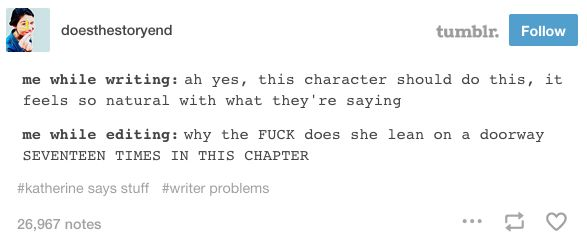 When your characters are just trying to be natural. | 22 Times Tumblr Understood The Struggles Of Being A Writer