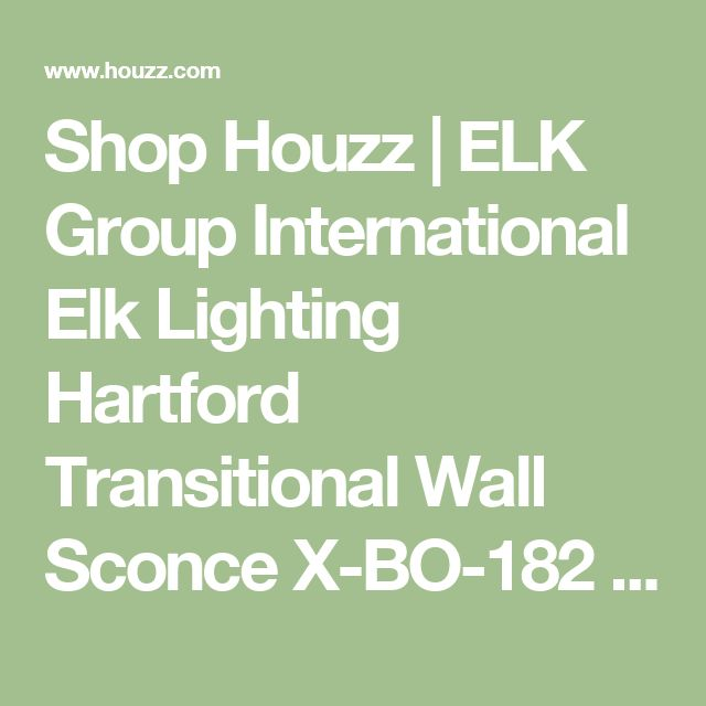 Shop Houzz | ELK Group International Elk Lighting Hartford Transitional Wall Sconce X-BO-182 - Wall Sconces