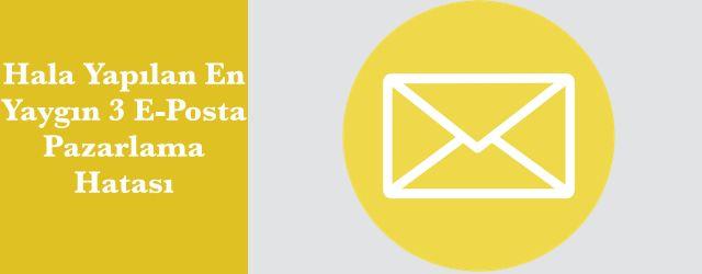 Hala Yapılan En Yaygın 3 E-Posta Pazarlama Hatası http://sibelhos.com/hala-yapilan-en-yaygin-3-e-mail-pazarlama-hatasi #epostapazarlama #epostahata