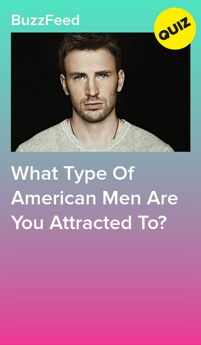 What Type Of American Men Are You Attracted To? | Quizzes