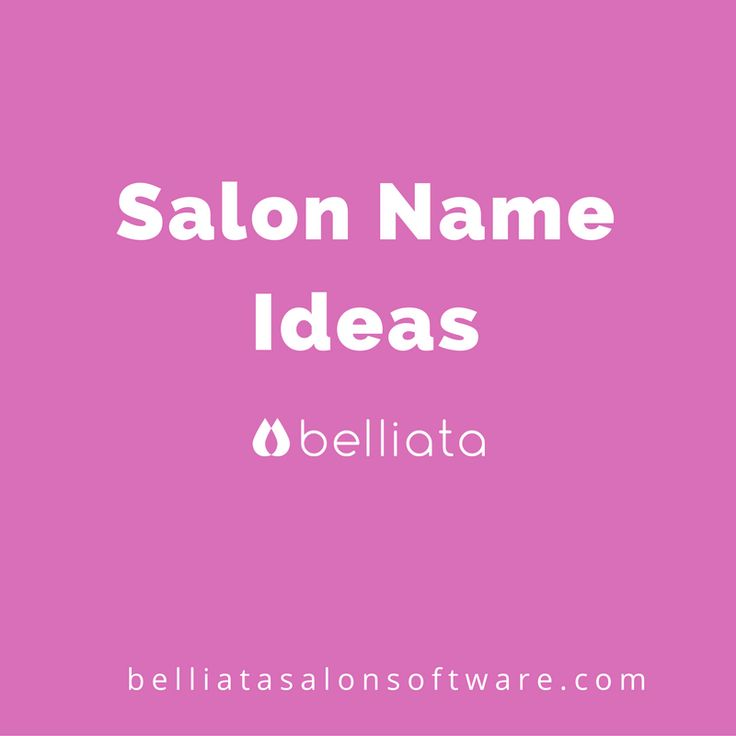 Looking for a great name for your new salon or spa ...
