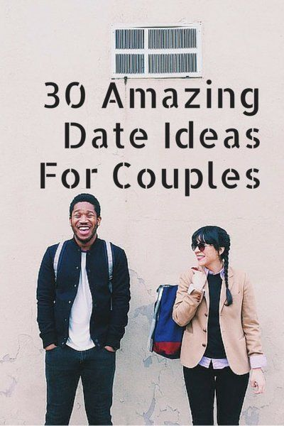 30 Amazing Date Ideas For Couples -- Date ideas for traveling or at home.