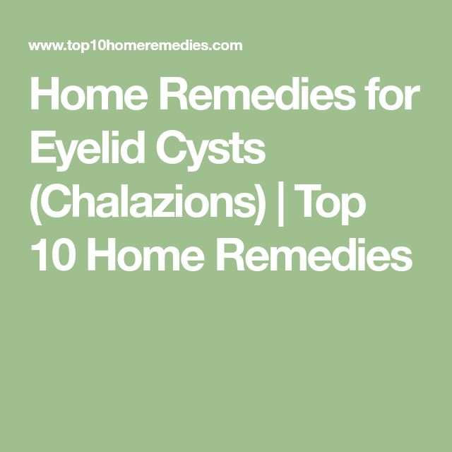 Home Remedies for Eyelid Cysts (Chalazions) | Top 10 Home Remedies