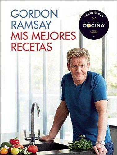 Mis Mejores Recetas-chff.  GORDON RAMSAY -  Libros