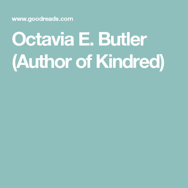 Octavia E. Butler (Author of Kindred)