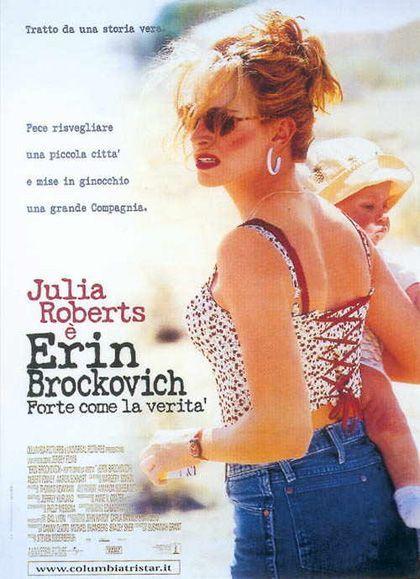 Erin Brockovich – Forte come la verità è un film drammatico del 2000, diretto da Steven Soderbergh, con Julia Roberts e Albert Finney.