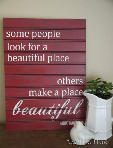 make a place beautiful!: Signs, Wall Decor, Idea, Beads Boards, Quotes, Some People, Beautiful Places, Beadboard, Parts Time Job