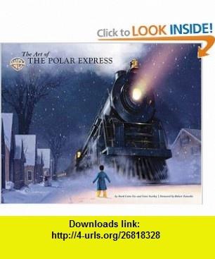 The Art of The Polar Express Mark Cotta Vaz, STEVE STARKEY, Robert Zemeckis , ISBN-10: 0811846598  ,  , ASIN: B000977URA , tutorials , pdf , ebook , torrent , downloads , rapidshare , filesonic , hotfile , megaupload , fileserve