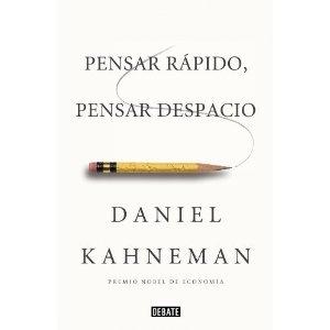 Pensar rápido, pensar despacio / Daniel Kahneman ; traducción   de Joaquín Chamorro Mielke. -- [Barcelona] : Debate, 2012