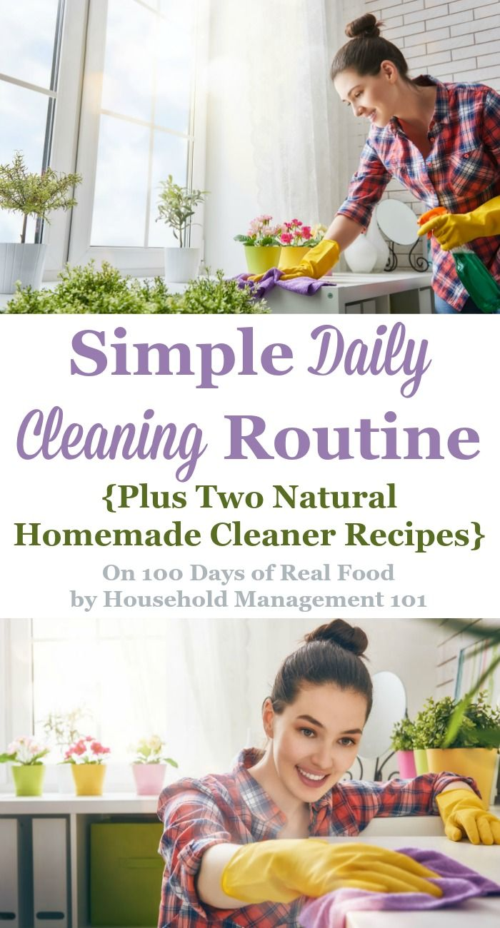 Here's a simple daily cleaning routine to keep your home clean without spending too much time on it, plus two natural cleaner recipes {from Household Management 101 on 100 Days of Real Food}