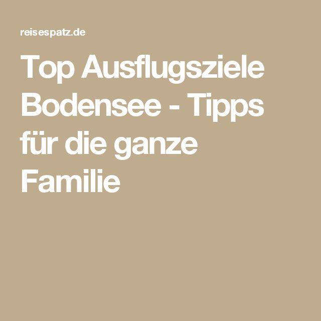 Top Ausflugsziele Bodensee - Tipps für die ganze Familie
