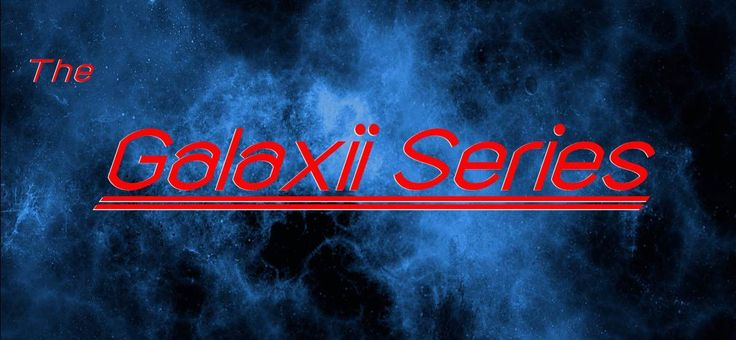 """An overview of the Galaxii Series: The Galaxii Series novels and short stories: """"Imagine, if you will:"""" This is how I start each of my novels in the Series, my signature in a way. It&#8…"""