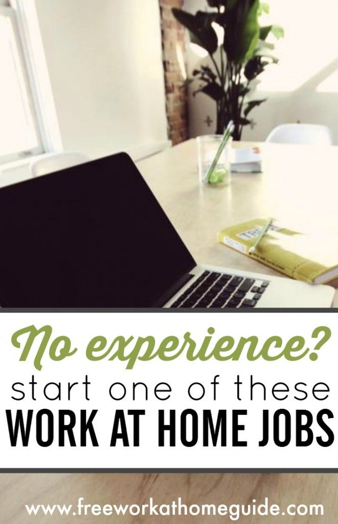 Searching For A Work At Home Job That Don T Require Experience This List