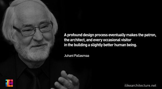Quote #75 – Juhani Pallasmaa I Like Architecture