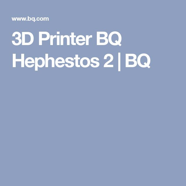 3D Printer BQ Hephestos 2 | BQ