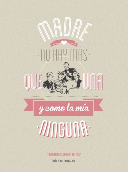 Madre no hay más  que una y como la mía ninguna por www.mrwonderful.es