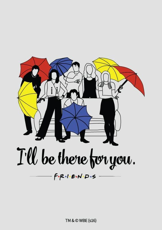 Friends Poster Ill Be There For You