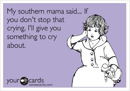 And now this southern mama says it too.