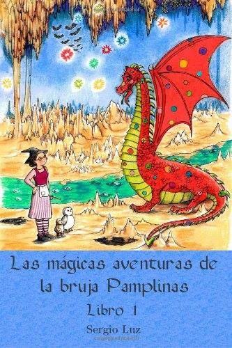 """""""Las mágicas aventuras de la bruja Pamplinas. Libro I"""" - Sergio Luz (Autoedición)"""