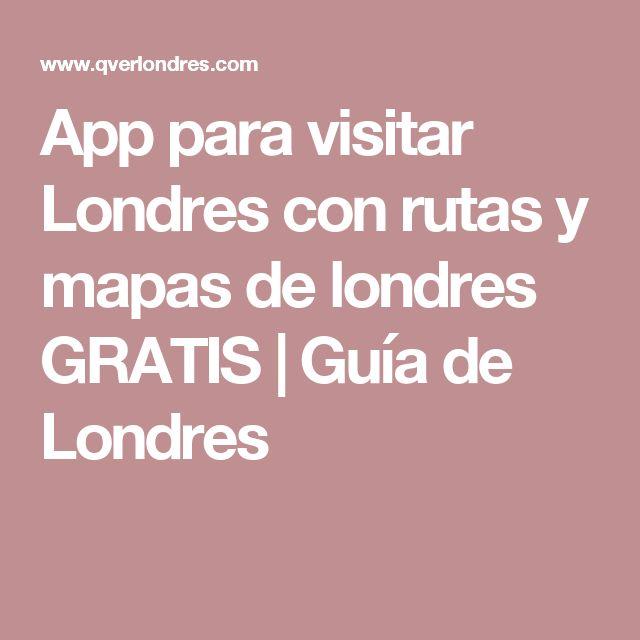 App para visitar Londres con rutas y mapas de londres GRATIS | Guía de Londres