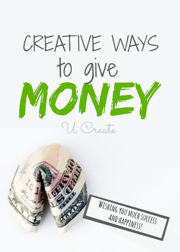 Many Creative Ways to Give Money (perfect for the grad, weddings, birthdays!)