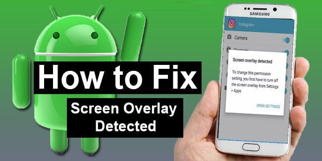 Screen overlay detected error occurs generally on Android