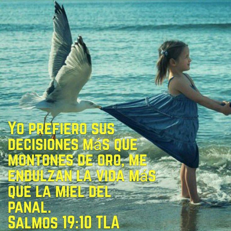 Yo prefiero.sus decisiones ... Salmos.19:10