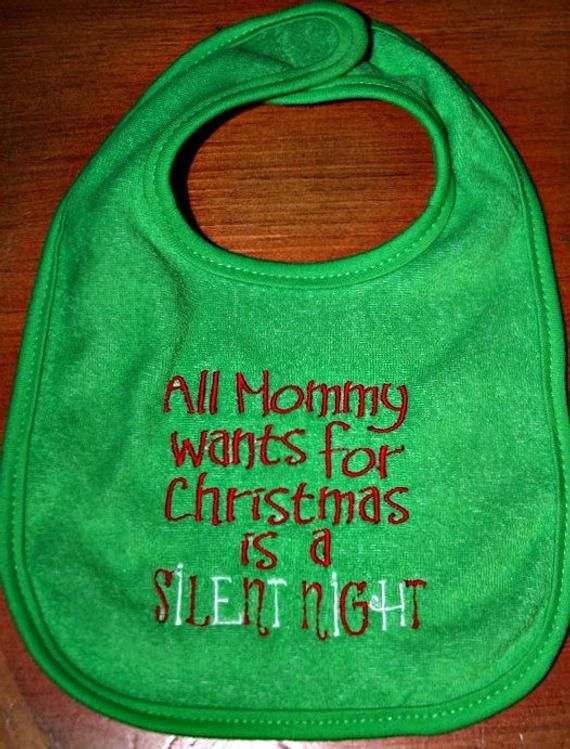 All Mommy Wants for Christmas is a Silent Night Embroidered Christmas Bib