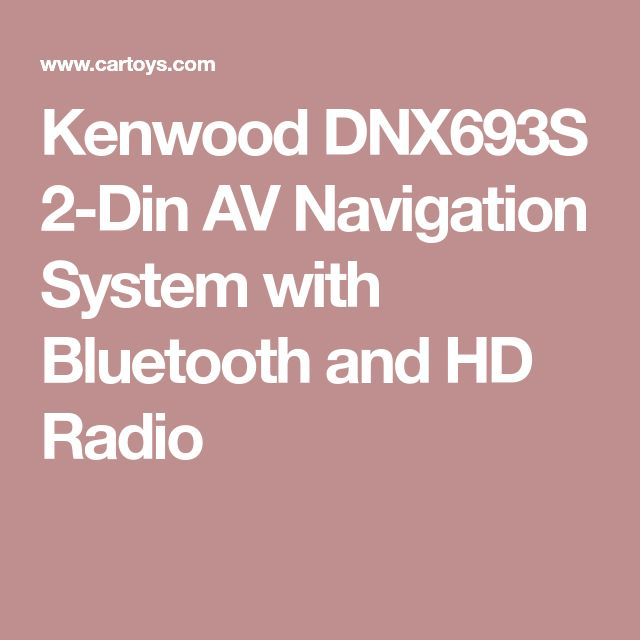 Kenwood DNX693S 2-Din AV Navigation System with Bluetooth and HD Radio