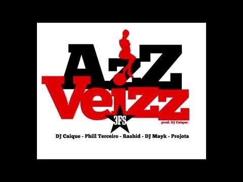 Letras: Azz Veizz - Dj Caique | Rashid | Projota | Terceira Safra