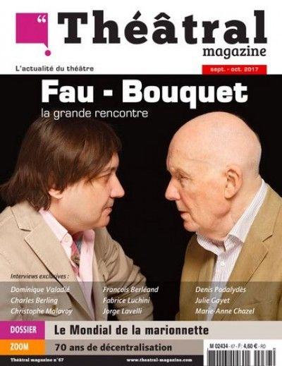 Théâtral Magazine #67 : Michel Fau, Michel Bouquet