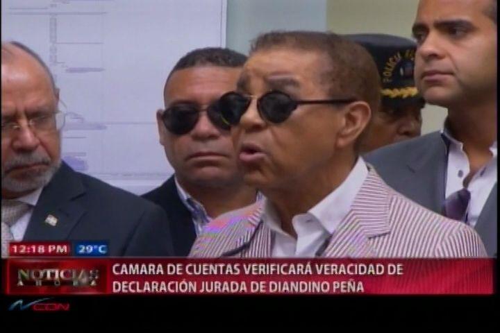 Cámara De Cuentas Verificará Veracidad De Declaración Jurada De Diandino Peña