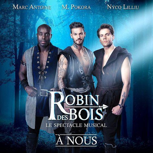 Robin des Bois : Le nouveau single, A Nous, interprété par M.Pokora, Nyco Lilliu et Marc Antoine - StarsBlog.fr