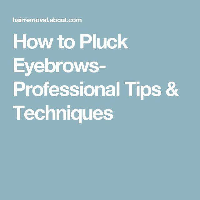 How to Pluck Eyebrows- Professional Tips & Techniques