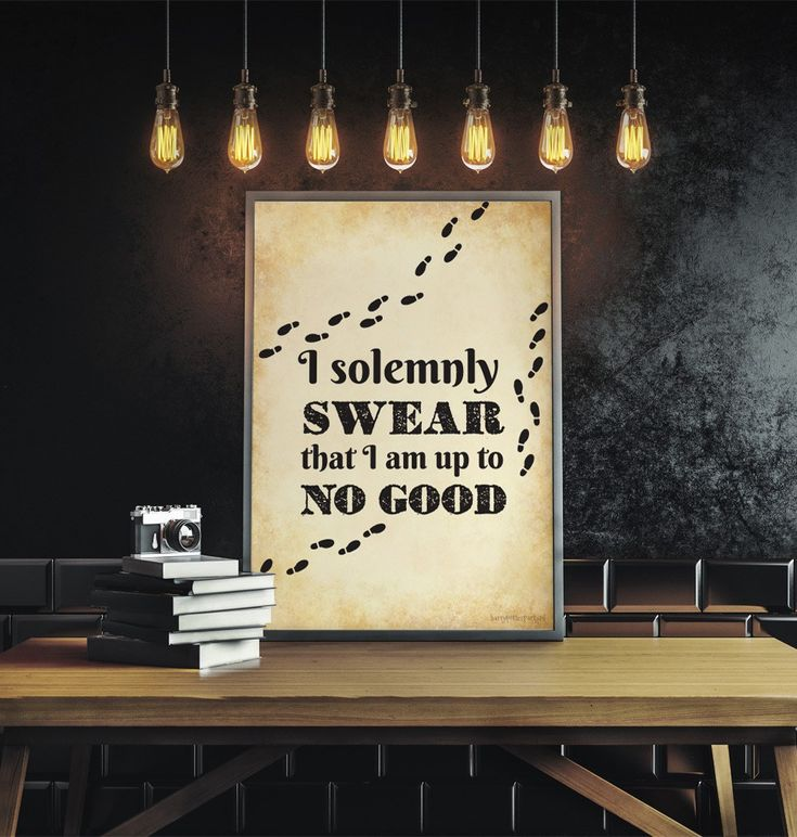 """Harry Potter Party printable poster with Harry Potter movie quote """"I solemnly swear that I am up to no good""""."""