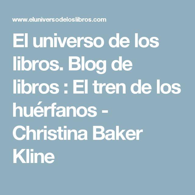 El universo de los libros. Blog de libros : El tren de los huérfanos - Christina Baker Kline