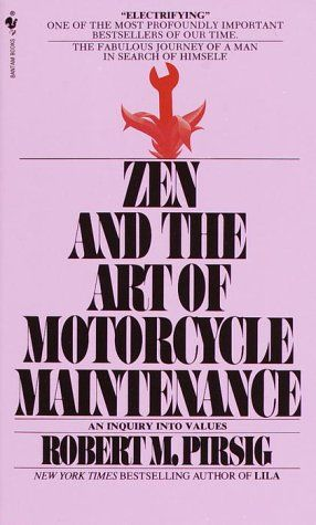 Zen and the Art of Motorcycle Maintenance : An Enquiry into Values