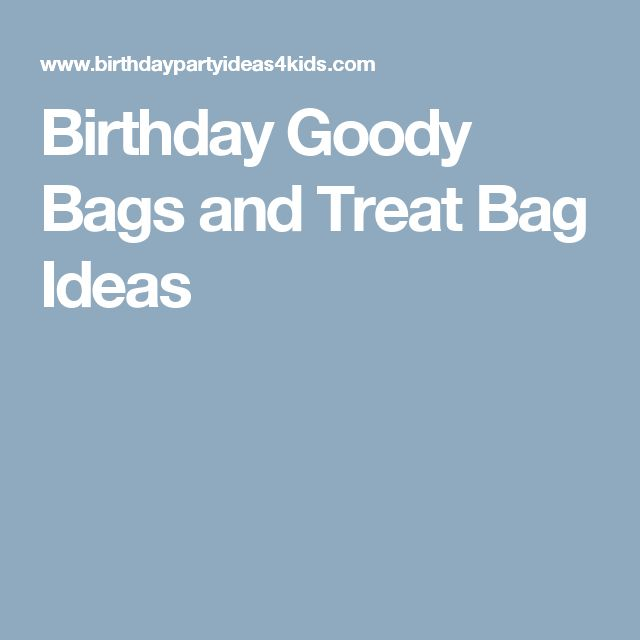 Birthday Goody Bags and Treat Bag Ideas