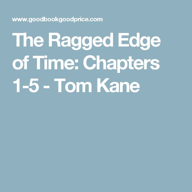 The Ragged Edge of Time: Chapters 1-5 - Tom Kane
