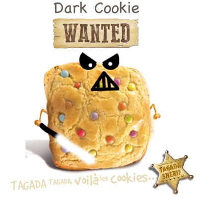 Taa…  taa… tagada, tagada ! Pour capturer ce cookie maléfique, ne tarde guère, des étoiles brilleront dans nos yeux en récompense de ton courage.   Capturez-le ici : http://www.tagadavoilalescookies.com/login-darkcooki6966e.html