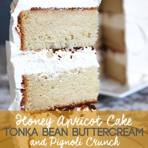 Honey Apricot Cake with Tonka Bean Buttercream and Pignoli Crunch Recipe created for TV appearance!